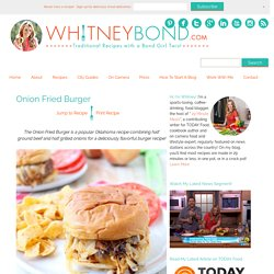 Onion Fried Burger Recipe - WhitneyBond.com