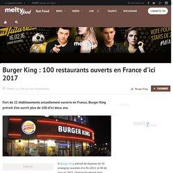 Burger King : 100 restaurants ouverts en France d'ici 2017