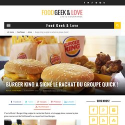 Burger King a signé le rachat du groupe Quick
