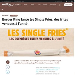 Burger King lance les Single Fries, des frites vendues à l'unité