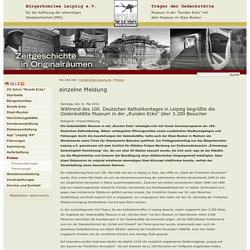 """Museum in der """"Runden Ecke"""" mit dem Museum im Stasi-Bunker. Bürgerkomitee Leipzig e.V.: Während des 100. Deutschen Katholikentages in Leipzig begrüßte die Gedenkstätte Museum in der """"Runden Ecke"""" über 3.200 Besucher"""