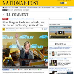 Steve Burgess: Go home, Alberta, said the nation on Tuesday. You're drunk