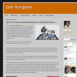 Joel Burgess: GDC 2011 Transcript: Motivating Players in Open World Games