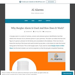 Why Burglar Alarm Is Used And How Does It Work?