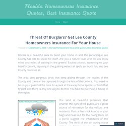 Threat Of Burglars? Get Lee County Homeowners Insurance For Your House