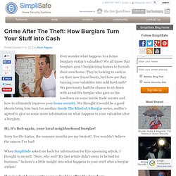 Crime After The Theft: How Burglars Turn Your Stuff Into Cash