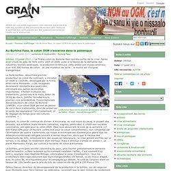 GRAIN 17/07/13 Au Burkina Faso, le coton OGM s'enracine dans la polémique