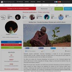 Burkina Faso : Yacouba Sawadogo, l'homme qui a arrêté le désert