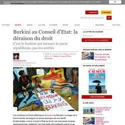 Burkini au Conseil d'Etat: la déraison du droit