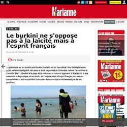 Le burkini ne s'oppose pas à la laïcité mais à l'esprit français