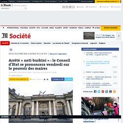 Arrêté «anti-burkini»: le Conseil d'Etat se prononcera vendredi sur le pouvoir des maires