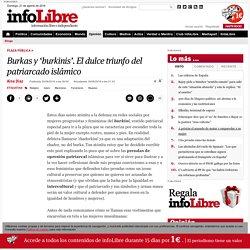 Burkas y burkinis. El dulce triunfo del patriarcado islámico