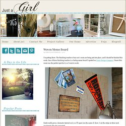 Woven Memo Board | Just a Girl Blog