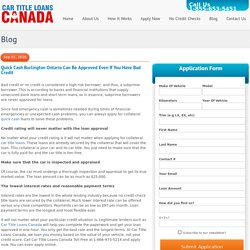 Quick Cash Burlington Ontario Can Be Approved Even If You Have BAd Credit