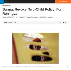Burma: Revoke 'Two-Child Policy' For Rohingya