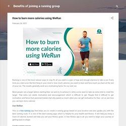 How to burn more calories using WeRun
