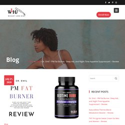 Dr. Emil - PM Fat Burner, Sleep Aid, and Night Time Appetite Suppressant - Review - Weight Loss Hint