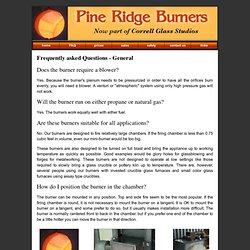 Pine Ridge Burners - Frequently Asked Questions