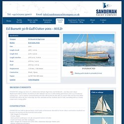 Ed Burnett 30 ft Gaff Cutter 2001 Ed Burnett & Nigel Irens M B Yachts, Poole. Yacht for sale from classic yacht broker..