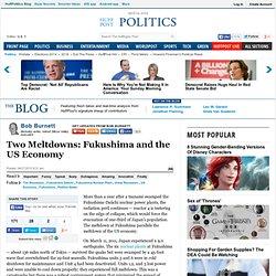 Bob Burnett: Two Meltdowns: Fukushima and the US Economy