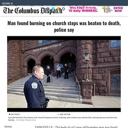 Man found burning on church steps was beaten to death, police say - News - The Columbus Dispatch - Columbus, OH