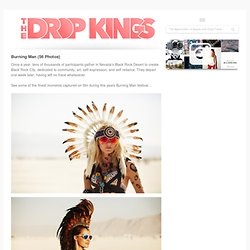 Burning Man (56 Photos) » The Drop Kings