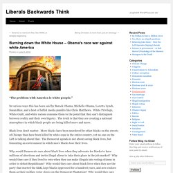 Burning down the White House – Obama's race war against white America