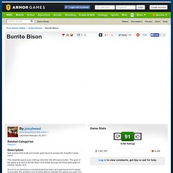 Burrito Bison | Action Games | Play Free Games Online at Armor Games