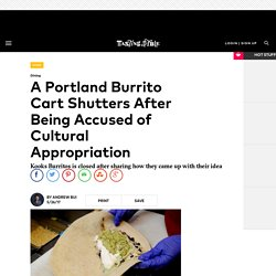 Burrito Cart Closes Due to Cultural Appropriation