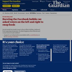 Bursting the Facebook bubble: we asked voters on the left and right to swap feeds