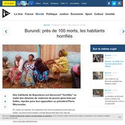 Burundi: près de 100 morts, les habitants horrifiés