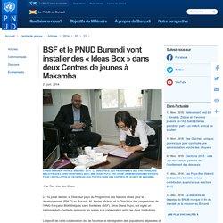 BSF et le PNUD Burundi vont installer des « Ideas Box » dans deux Centres de jeunes à Makamba