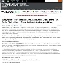 Burzynski Research Institute, Inc. Announces Lifting of the FDA Partial Clinical Hold - Phase 3 Clinical Study Agreed Upon