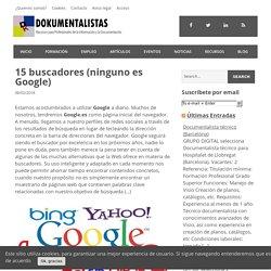 15 buscadores (ninguno es Google) – Dokumentalistas