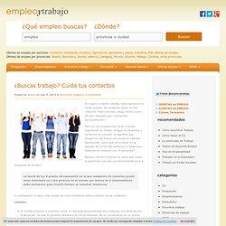 ¿Buscas trabajo? Cuida tus contactos