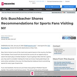 Eric Buschbacher Shares Recommendations for Sports Fans Visiting NY