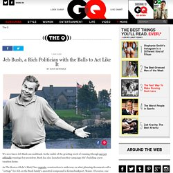 Jeb Bush, a Rich Politician with the Balls to Act Like It: The Q: GQ