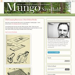 * Mungo Says Bah * Bushcraft Blog: Old Camping Resources - Free Online Books