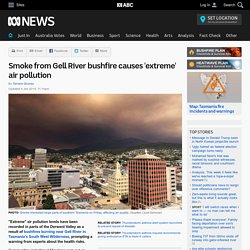 Smoke from Gell River bushfire causes 'extreme' air pollution