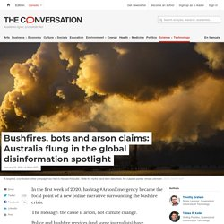 Bushfires, bots and arson claims: Australia flung in the global disinformation spotlight