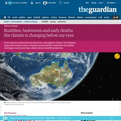 Bushfires, heatwaves and early deaths: the climate is changing before our eyes