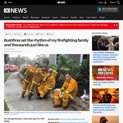 Bushfires set the rhythm of my firefighting family and thousands just like us
