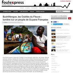 BushiNengue, les Oubliés du Fleuve : lumière sur un peuple de Guyane Française