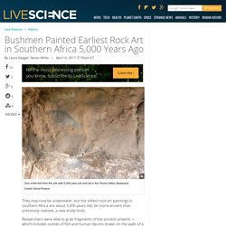 Bushmen Painted Earliest Rock Art in Southern Africa 5,000 Years Ago