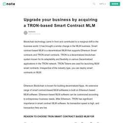 Upgrade your business by acquiring a TRON-based Smart Contract MLM|briellearia|note