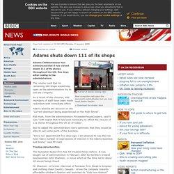 Adams shuts down 111 of its shops