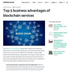 Top 5 business advantages of blockchain services – Every Voice Counts Mi