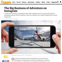 The Big Business of Adventure on Instagram