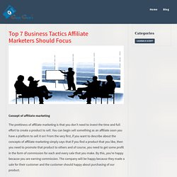 Top 7 Business Tactics Affiliate Marketers Should Focus