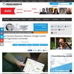 Avec Farmers Business Network, Google investit dans l'agriculture connectée